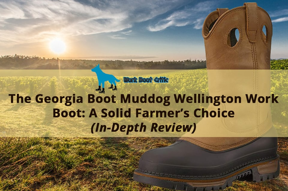 Georgia Boot Muddog Wellington Work Boot: A Solid Farmer's Choice
