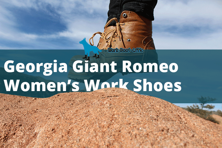 In-depth Review Of The Georgia Giant Romeo Women's Work Shoes
